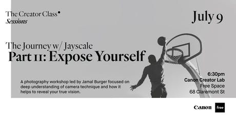 Canon Creator Lab Presents: Expose Yourself w/ Jayscale tickets