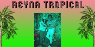 Reyna Tropical Live  at Garden at the Flea