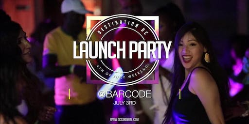 4th July Weekend :: Destination DC Launch Party