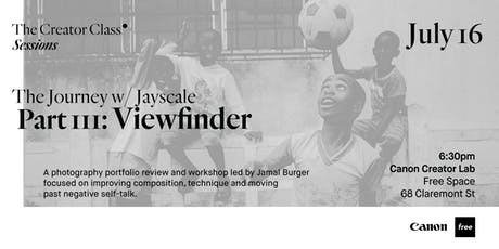 Canon Creator Lab Presents: Viewfinder w/ Jayscale tickets
