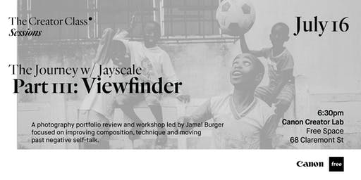 Canon Creator Lab Presents: Viewfinder w/ Jayscale