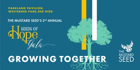 The Mustard Seed's 2nd Annual Seeds of Hope Gala - Growing Together  tickets