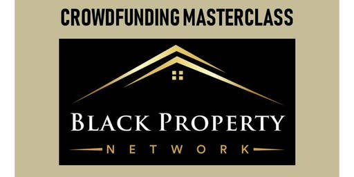 Black Property Network: CROWDFUNDING MASTERCLASS