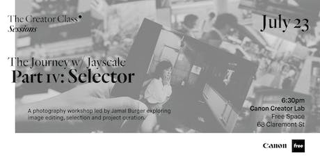 Canon Creator Lab Presents: Selector w/ Jayscale tickets