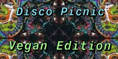 Disco Picnic ~ Vegan Edition/420/live music/ chill day party