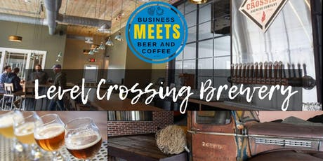 Business Meets Beer at Level Crossing tickets