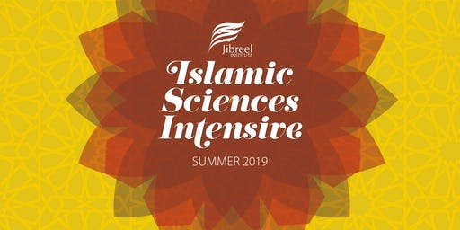 ISLAMIC SCIENCES INTENSIVE - Summer 2019 Programme
