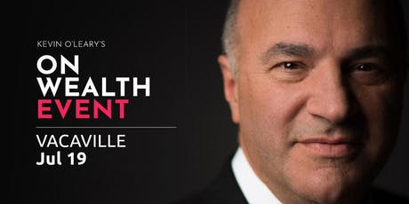 (Free) Shark Tank's Kevin O'Leary Event in Vacaville tickets