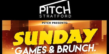 PITCH. (SUNDAY GAMES & BRUNCH) @ PITCH STRATFORD. LONDON tickets