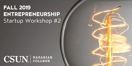 CSUN Entrepreneurship | Startup Workshop #2 tickets