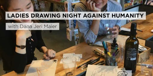 Ladies Drawing Night Against Humanity with Dana Jeri Maier