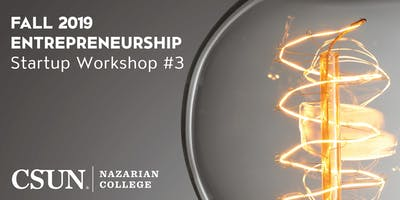 CSUN Entrepreneurship | Startup Workshop #3