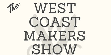 West Coast Makers Show tickets