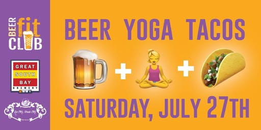 Beer + Yoga + Tacos with Great South Bay and the Eat Me Drink Me Truck
