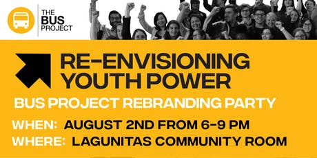 Re-Envisioning Youth Power and Activism: Bus Project Rebranding Party tickets