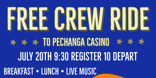 Free Crew Ride & After Party to Pechanga Casino