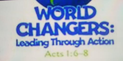 """VACATION BIBLE SCHOOL """"WORLD CHANGERS; LEADING THROUGH ACTION"""""""