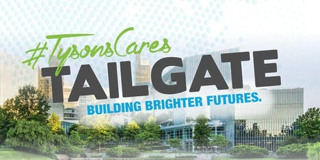2019 Tysons Tailgate: Building Brighter Futures tickets