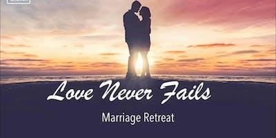 Love Never Fails Marriage Retreat