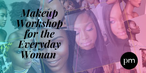 Hands On Makeup Workshop for REAL Women