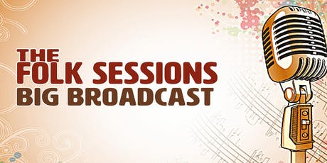 The Folk Sessions Big Broadcast at The Elks Crystal Hall tickets