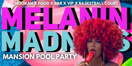 MELANIN MADNESS MANSION POOL PARTY tickets