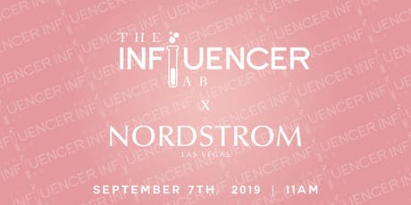 The Influencer Lab X Nordstrom LV tickets