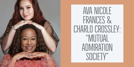 "Ava Nicole Frances & Charlo Crossley: ""Mutual Admiration Society"" tickets"