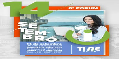 8º FORUM DE TECNOLOGIA - TI NE (Salvador -BA)