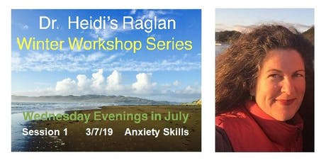 Dr. Heidi's Raglan Winter Workshop Series, Session 1, Anxiety Skills tickets