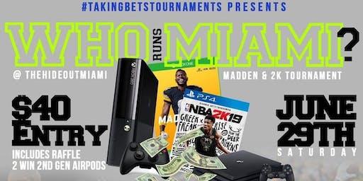 #TakingBetsTournamentsPresents Who Runs Miami Madden & 2K Tournament