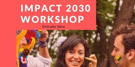 IMPACT 2030 WORKSHOP entradas
