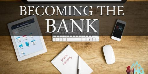 Become the BANK! FREE Financial education workshop!!