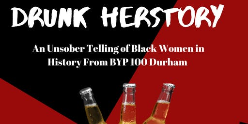 BYP100 Durham Presents: Drunk Herstory