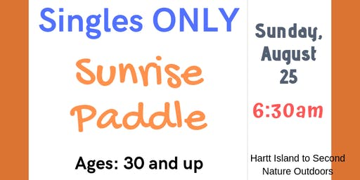 Singles Only - Sunrise Paddle - Ages: 30 and up
