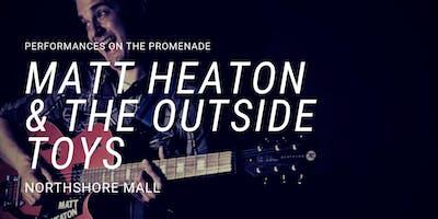 Matt Heaton and the Outside Toys at the Promenade at Northshore Mall