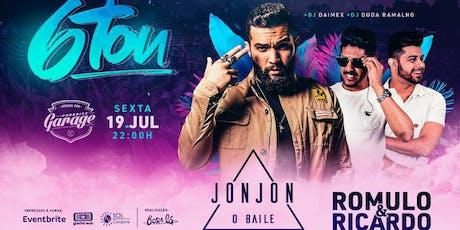 6Tou com JON JON O BAILE e RÔMULO & RICARDO ingressos