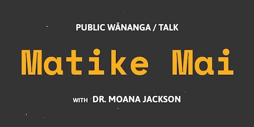 Public Wānanga / Talk: Matike Mai
