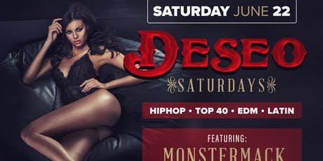 DESEO SATURDAYS - HIPHOP / TOP 40 / EDM / REGGAETON - NOW EVERY WEEK! tickets