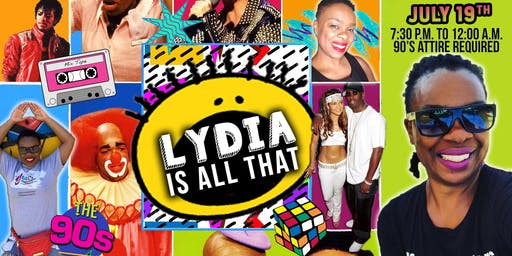 Lydia is ALL THAT: 90s Birthday Party