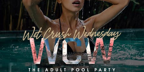 Pool Palooza NOLA: WET CRUSH Wednesday 21+  tickets