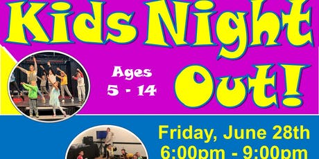 KIDS NIGHT OUT! Friday, June 28th tickets