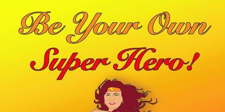 Be Your Own Super Hero!  Women's Leadership Conference tickets