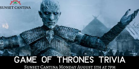 Game Of Thrones Trivia at Sunset Cantina tickets
