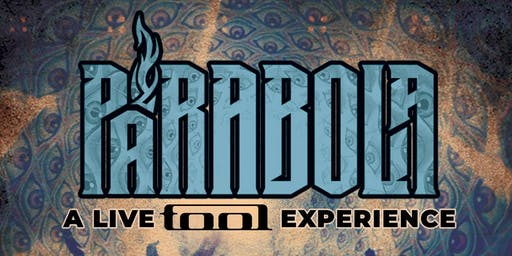 The Parabola TOOL Tribute Experience