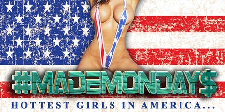 PRE 4TH OF JULY PARTY- MADE MONDAY$ Adult Nightclub~ Beautiful Dancers & Hip Hop Artists!  $10 tickets