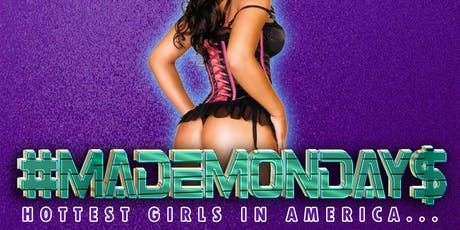 MADE MONDAY$ Adult Nightclub~ Beautiful Dancers & Hip Hop Artists!  $10 tickets