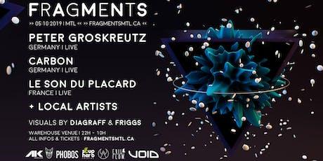 Fragments 2.0 // Peter Groskreutz LIVE [DE]+Carbon LIVE [DE]+Le Son Du Placard LIVE [FR]  tickets