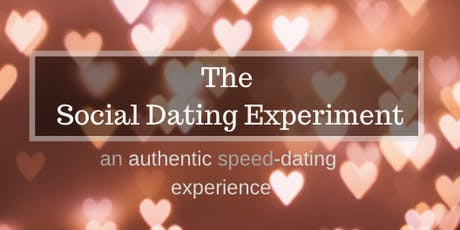The Social Dating Experiment: Authentic Speed-Dating tickets