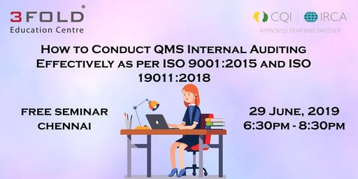 FREE SEMINAR: QMS Internal Auditing as per ISO 9001:2015 & 19011:2018